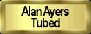 Alan Ayers Tubes