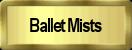 Ballet Mists