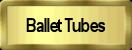 Ballet Tubes
