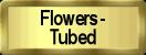Tubed Flowers