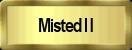Misted II