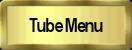 Tube Menu
